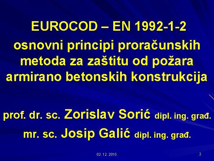 EUROCOD – EN 1992 -1 -2 osnovni principi proračunskih metoda za zaštitu od požara
