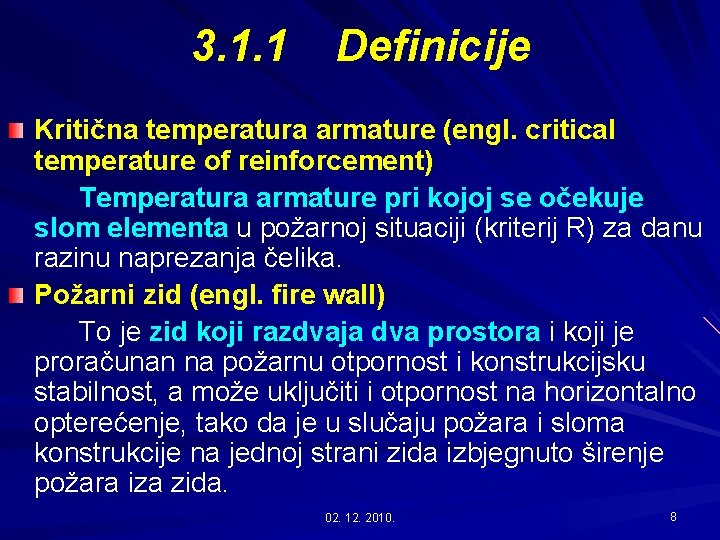 3. 1. 1 Definicije Kritična temperatura armature (engl. critical temperature of reinforcement) Temperatura armature