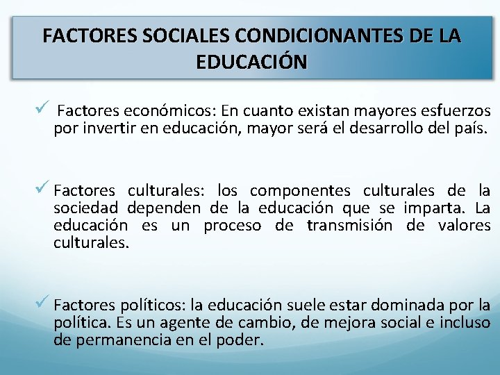 FACTORES SOCIALES CONDICIONANTES DE LA EDUCACIÓN L ü Factores económicos: En cuanto existan mayores