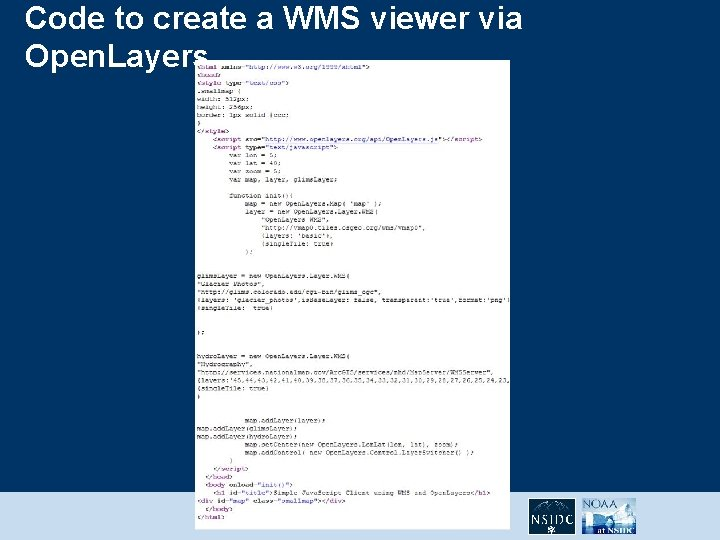 Code to create a WMS viewer via Open. Layers GSA Annual Meeting, 31 Oct.