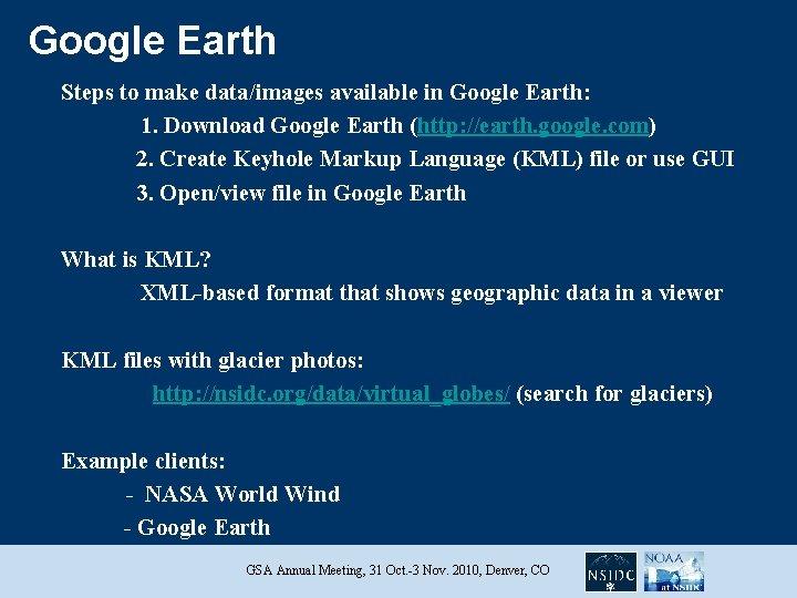 Google Earth Steps to make data/images available in Google Earth: 1. Download Google Earth