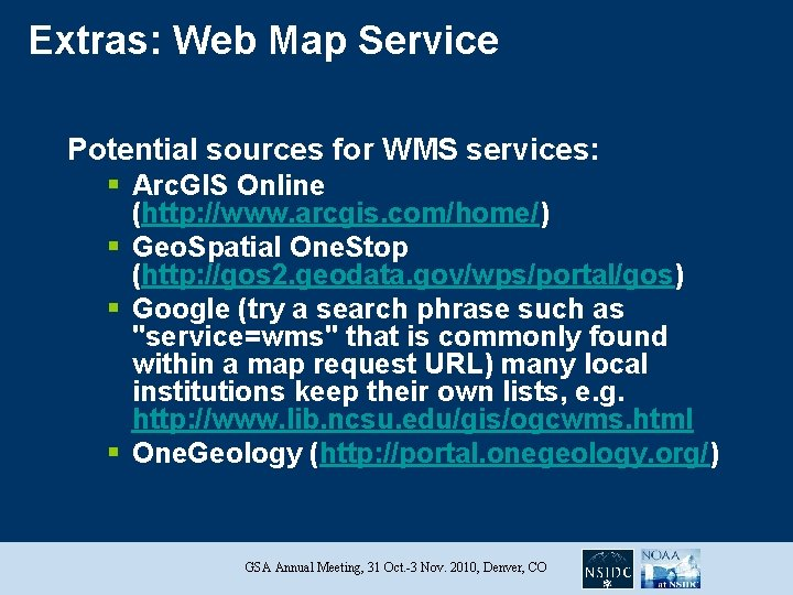 Extras: Web Map Service Potential sources for WMS services: § Arc. GIS Online (http:
