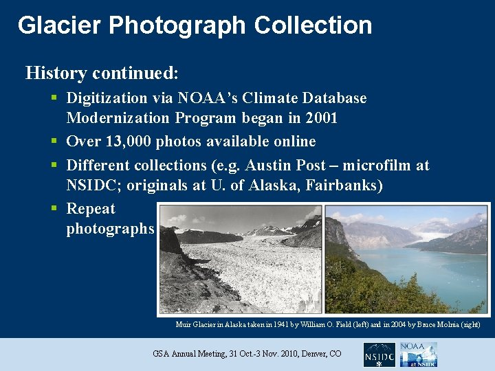 Glacier Photograph Collection History continued: § Digitization via NOAA's Climate Database Modernization Program began