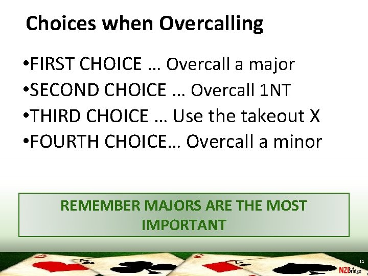 Choices when Overcalling • FIRST CHOICE … Overcall a major • SECOND CHOICE …