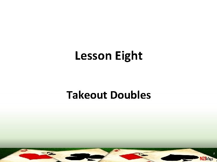 Lesson Eight Takeout Doubles 2