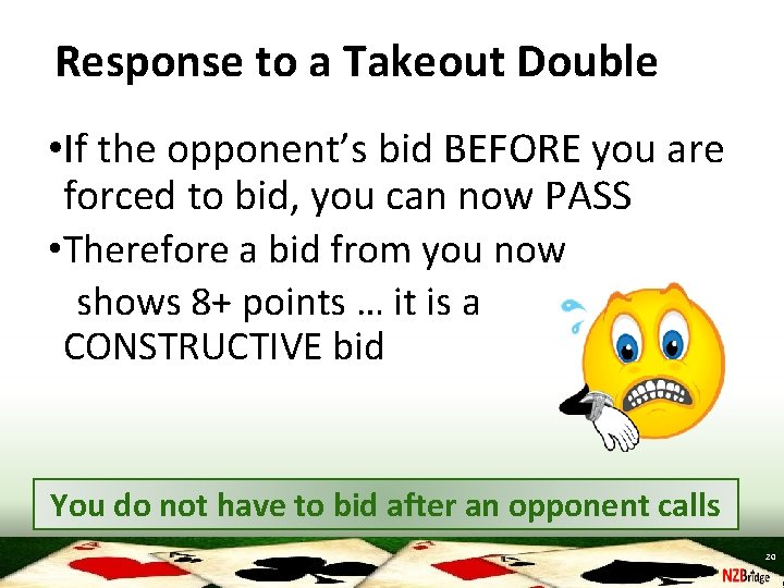 Response to a Takeout Double • If the opponent's bid BEFORE you are forced