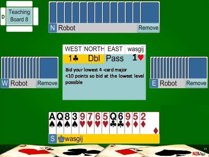 1 Bid your lowest 4 -card major <10 points so bid at the lowest