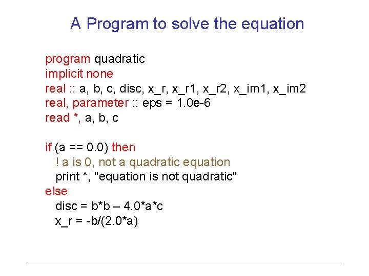 A Program to solve the equation program quadratic implicit none real : : a,