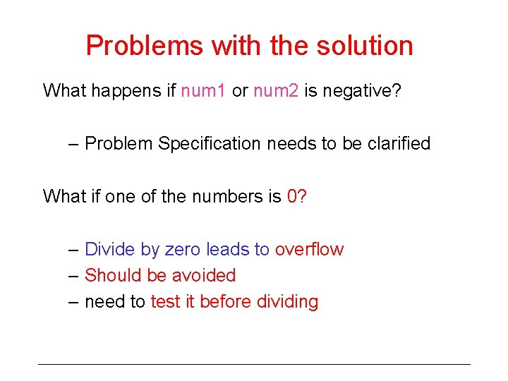Problems with the solution What happens if num 1 or num 2 is negative?