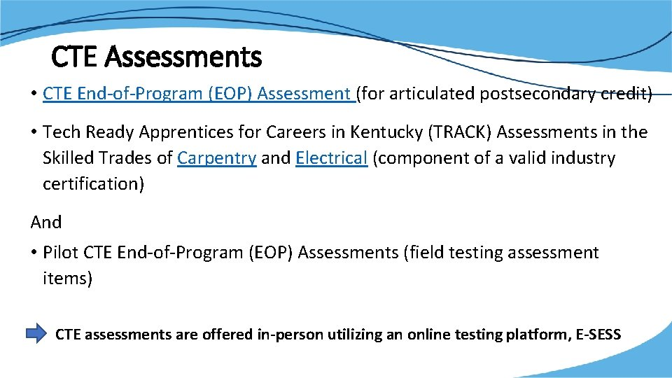 CTE Assessments • CTE End-of-Program (EOP) Assessment (for articulated postsecondary credit) • Tech Ready
