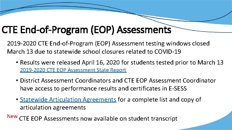 CTE End-of-Program (EOP) Assessments 2019 -2020 CTE End-of-Program (EOP) Assessment testing windows closed March