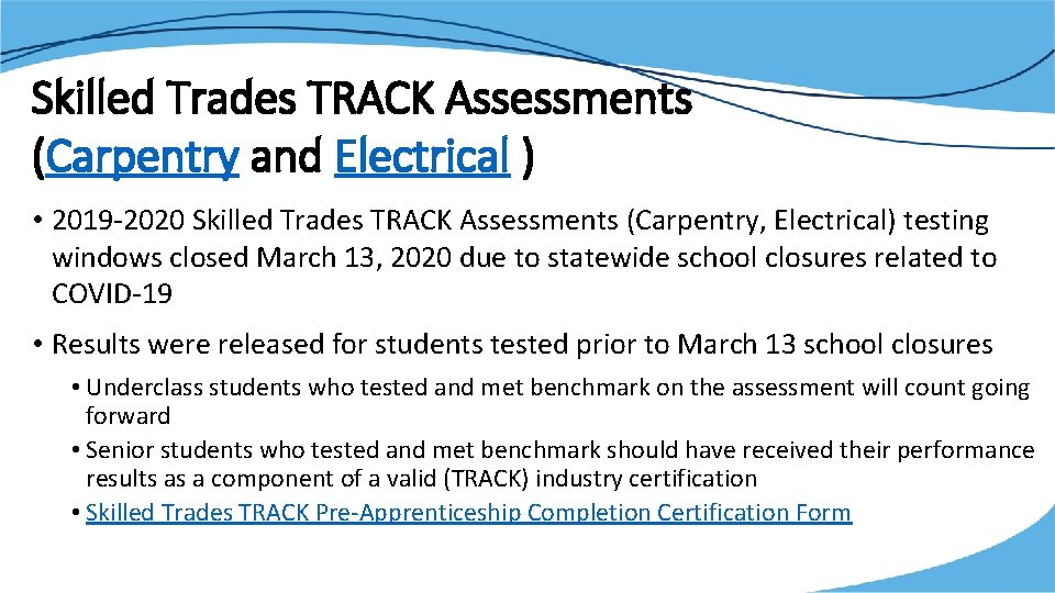 Skilled Trades TRACK Assessments (Carpentry and Electrical ) • 2019 -2020 Skilled Trades TRACK