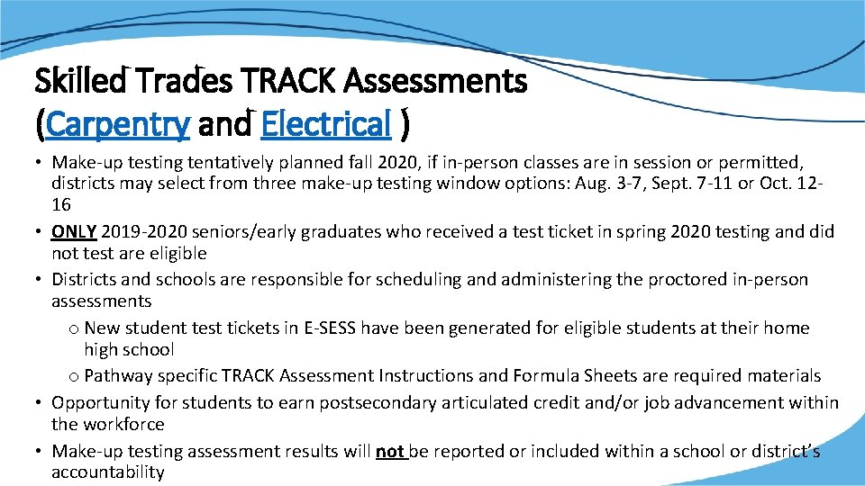 Skilled Trades TRACK Assessments (Carpentry and Electrical ) • Make-up testing tentatively planned fall
