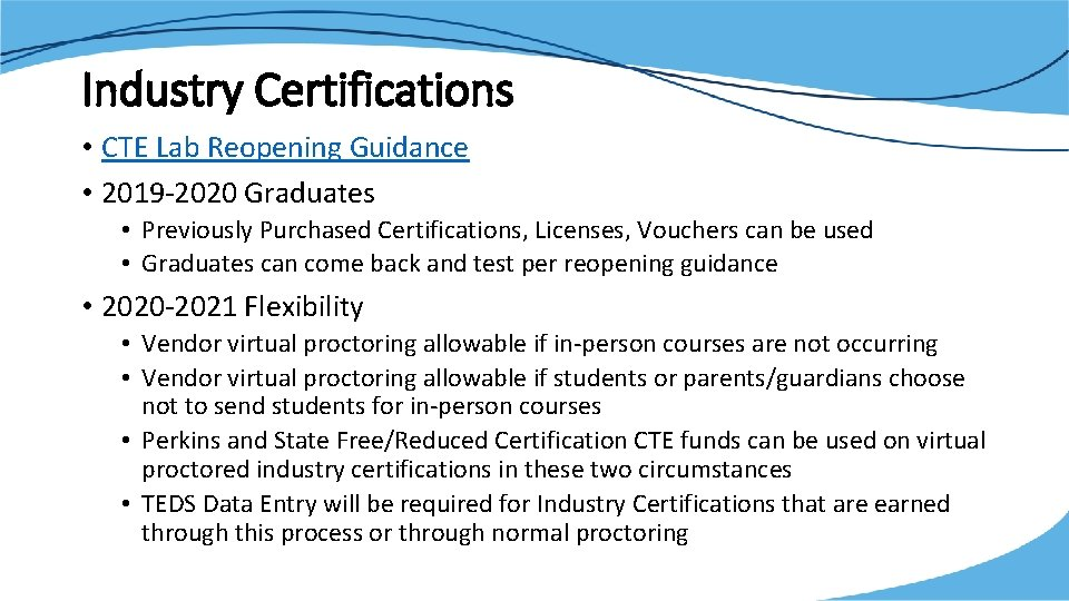 Industry Certifications • CTE Lab Reopening Guidance • 2019 -2020 Graduates • Previously Purchased