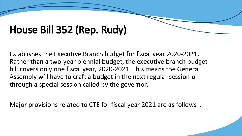 House Bill 352 (Rep. Rudy) Establishes the Executive Branch budget for fiscal year 2020