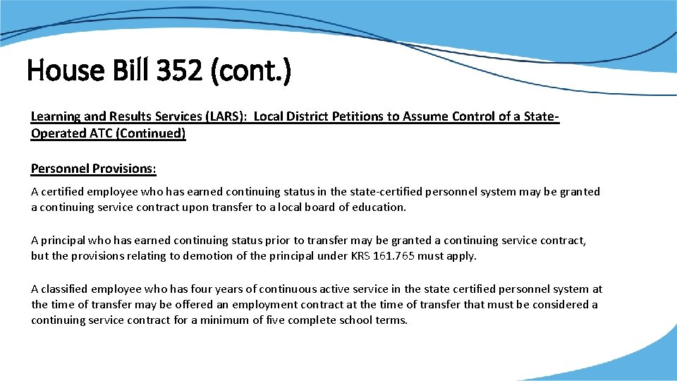 House Bill 352 (cont. ) Learning and Results Services (LARS): Local District Petitions to