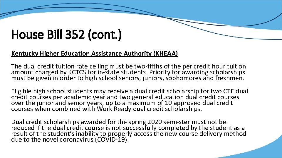House Bill 352 (cont. ) Kentucky Higher Education Assistance Authority (KHEAA) The dual credit