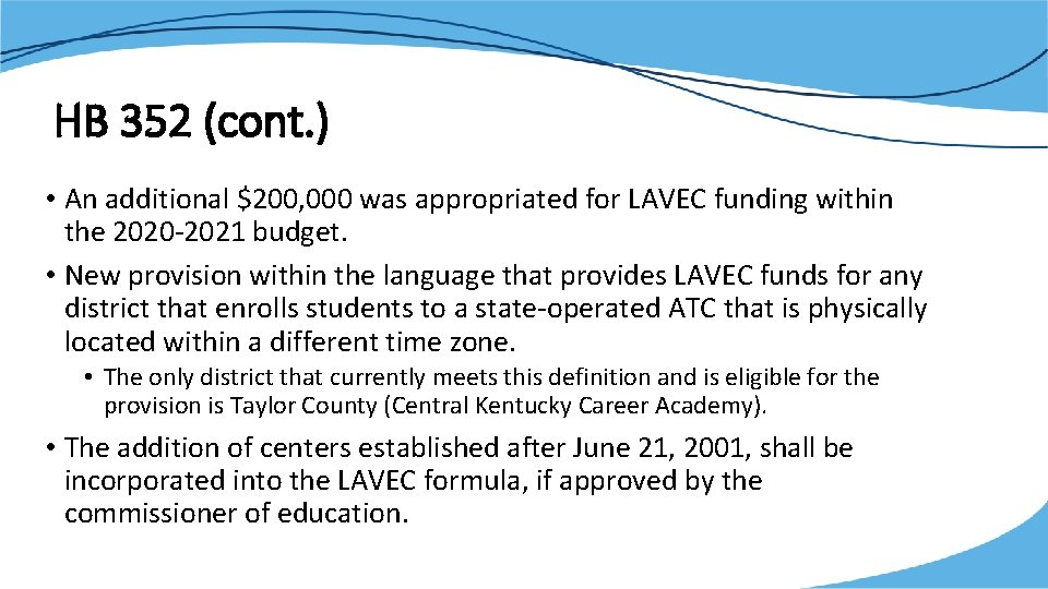 HB 352 (cont. ) • An additional $200, 000 was appropriated for LAVEC funding