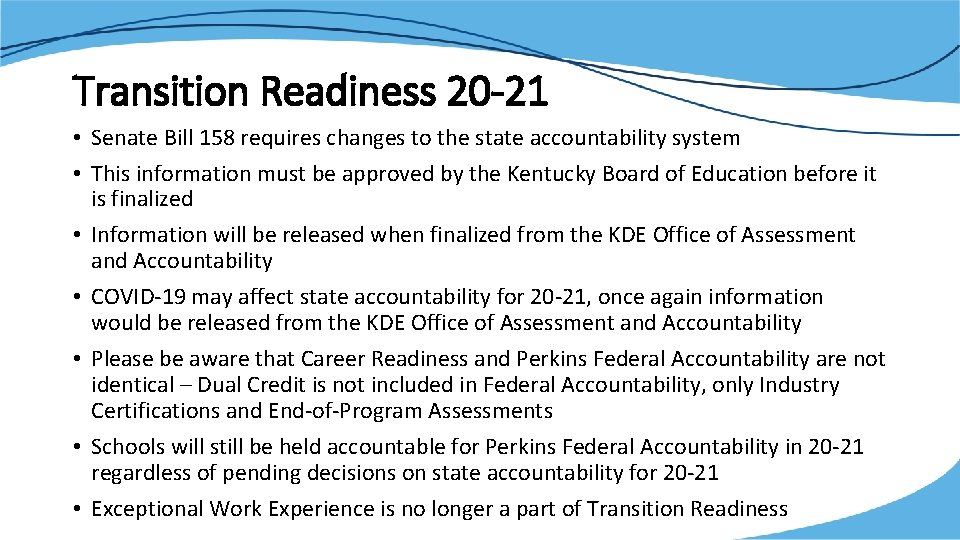 Transition Readiness 20 -21 • Senate Bill 158 requires changes to the state accountability
