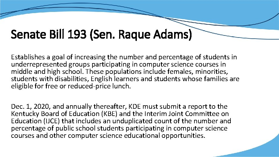 Senate Bill 193 (Sen. Raque Adams) Establishes a goal of increasing the number and