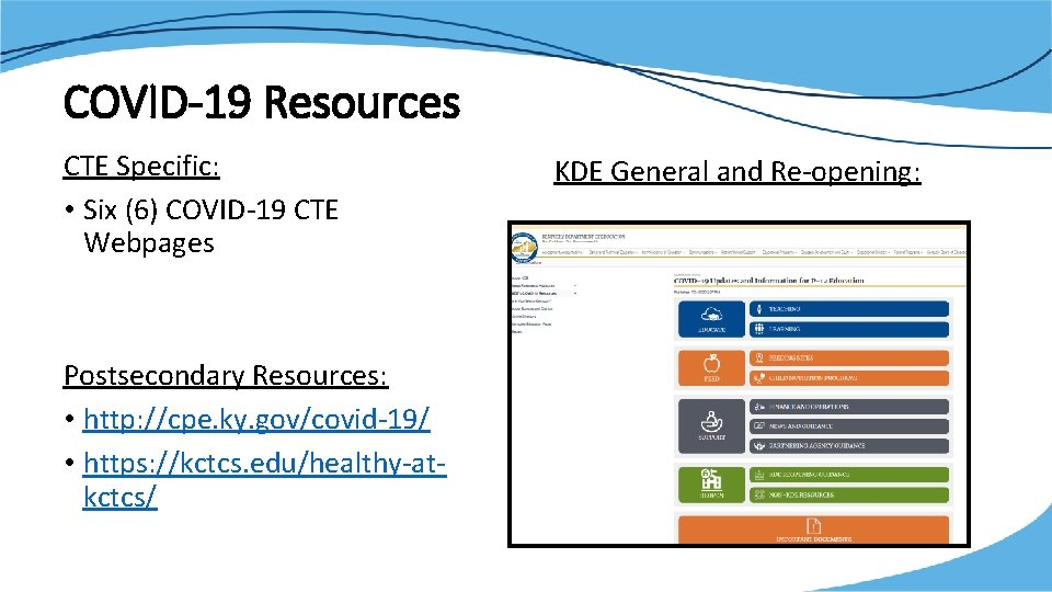 COVID-19 Resources CTE Specific: • Six (6) COVID-19 CTE Webpages Postsecondary Resources: • http: