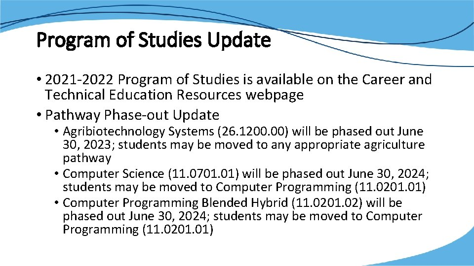 Program of Studies Update • 2021 -2022 Program of Studies is available on the