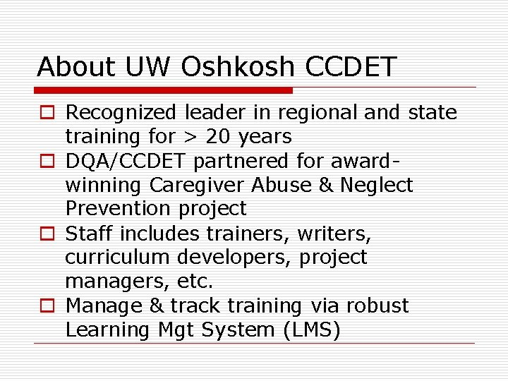 About UW Oshkosh CCDET o Recognized leader in regional and state training for >