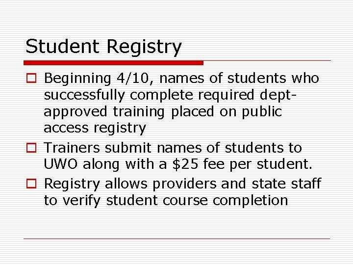 Student Registry o Beginning 4/10, names of students who successfully complete required deptapproved training