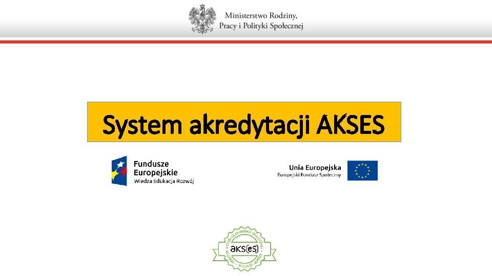 System akredytacji AKSES