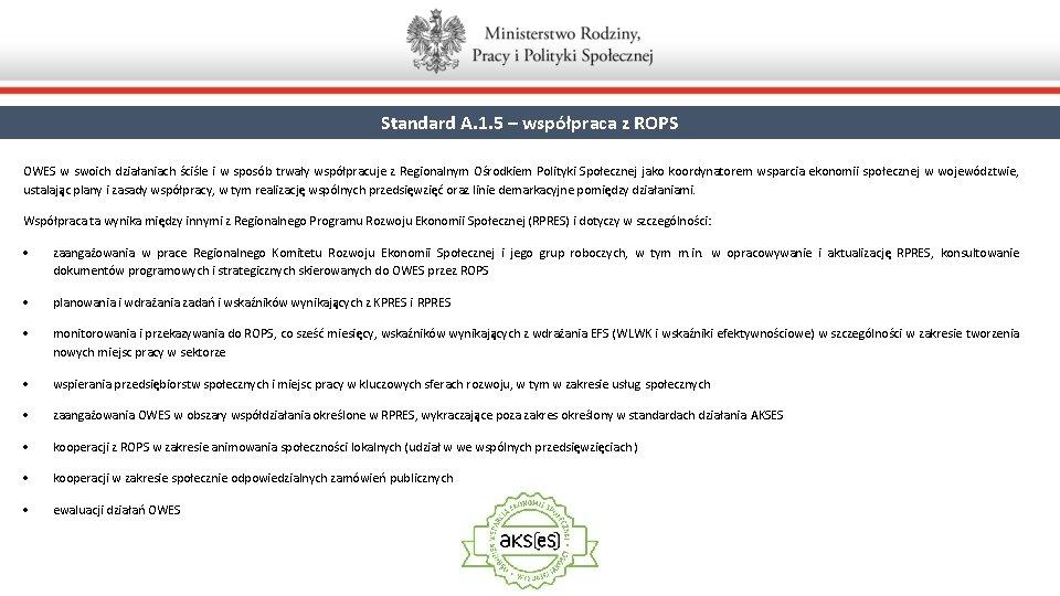 Standard A. 1. 5 – współpraca z ROPS OWES w swoich działaniach ściśle i