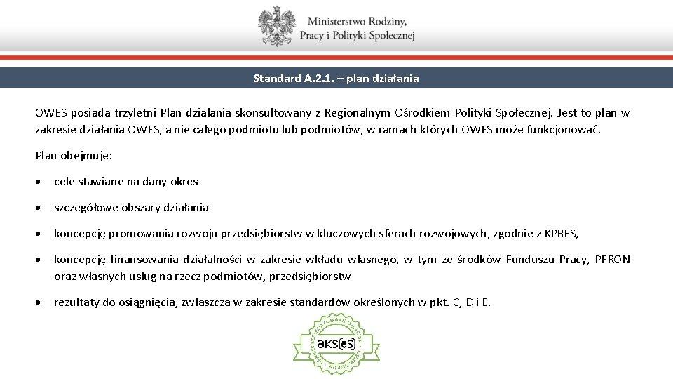 Standard A. 2. 1. – plan działania OWES posiada trzyletni Plan działania skonsultowany z