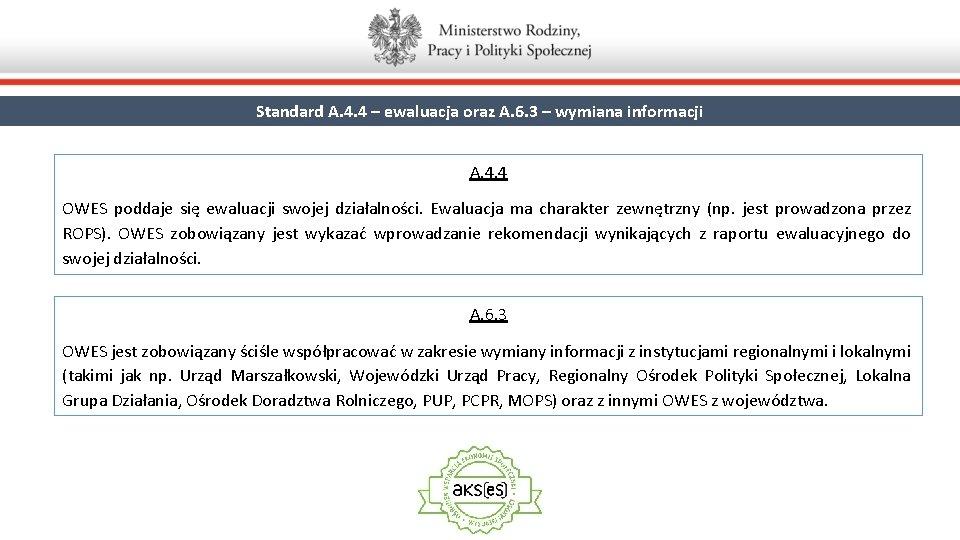 Standard A. 4. 4 – ewaluacja oraz A. 6. 3 – wymiana informacji A.