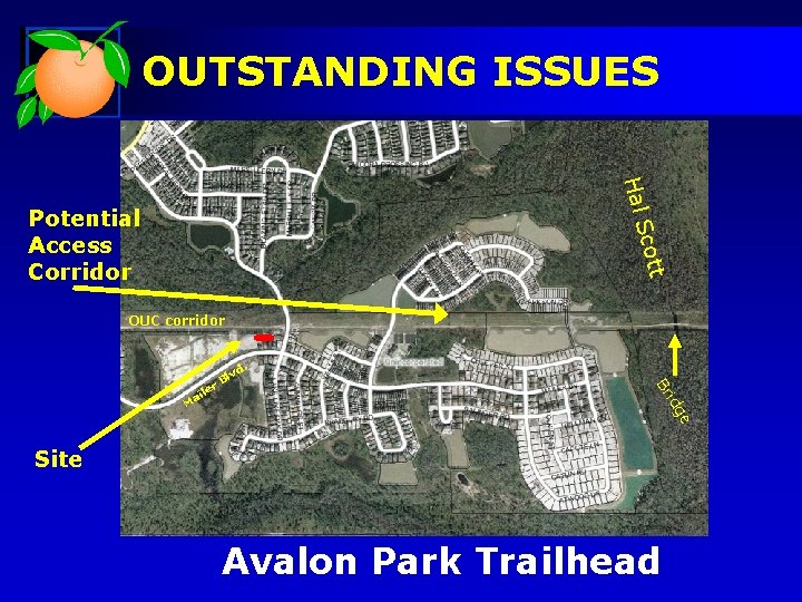 OUTSTANDING ISSUES Hal t Scot Potential Access Corridor OUC corridor ge id M Br