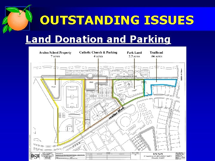 OUTSTANDING ISSUES Land Donation and Parking d. M r le ai v Bl