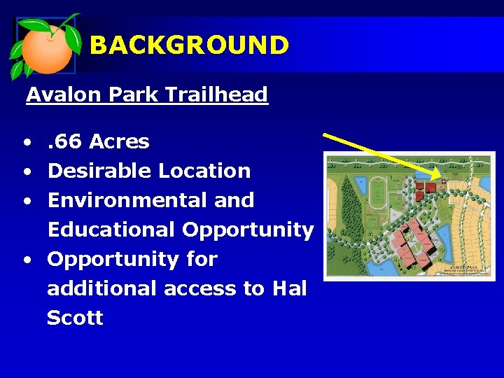 BACKGROUND Avalon Park Trailhead • . 66 Acres • Desirable Location • Environmental and