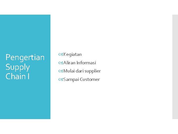 Pengertian Supply Chain I Kegiatan Aliran Informasi Mulai dari supplier Sampai Customer