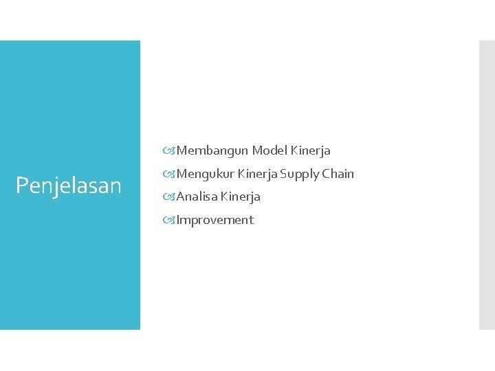 Membangun Model Kinerja Penjelasan Mengukur Kinerja Supply Chain Analisa Kinerja Improvement