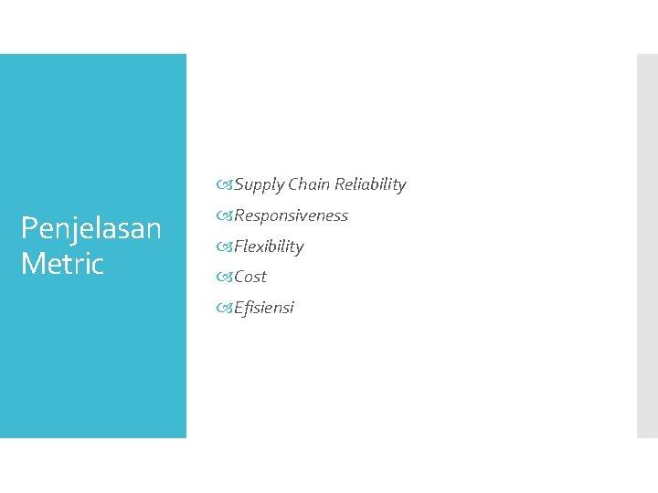 Supply Chain Reliability Penjelasan Metric Responsiveness Flexibility Cost Efisiensi