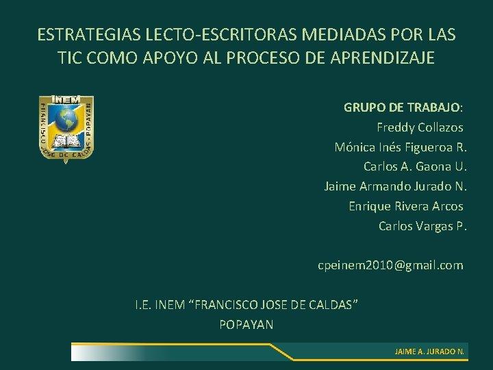 ESTRATEGIAS LECTO-ESCRITORAS MEDIADAS POR LAS TIC COMO APOYO AL PROCESO DE APRENDIZAJE GRUPO DE