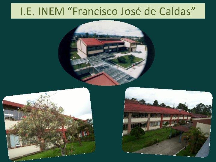 """I. E. INEM """"Francisco José de Caldas"""""""