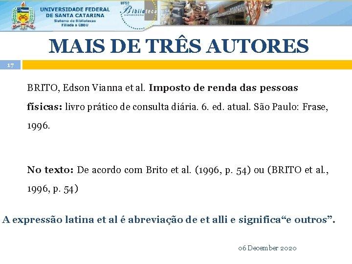 MAIS DE TRÊS AUTORES 17 BRITO, Edson Vianna et al. Imposto de renda das