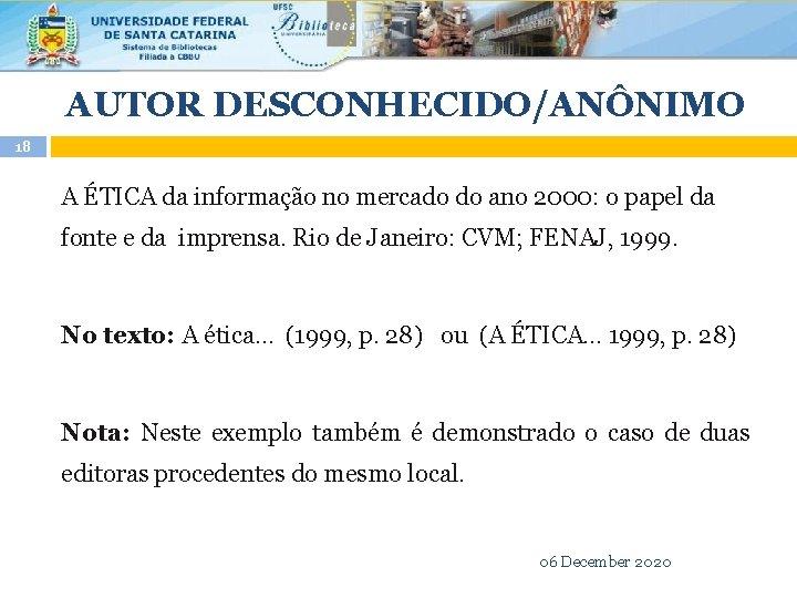 AUTOR DESCONHECIDO/ANÔNIMO 18 A ÉTICA da informação no mercado do ano 2000: o papel