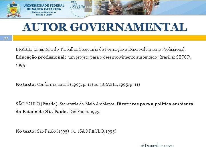 AUTOR GOVERNAMENTAL 22 BRASIL. Ministério do Trabalho. Secretaria de Formação e Desenvolvimento Profissional. Educação