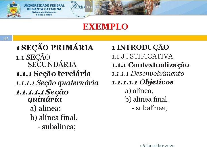 EXEMPLO 42 1 SEÇÃO PRIMÁRIA 1. 1 SEÇÃO SECUNDÁRIA 1. 1. 1 Seção terciária
