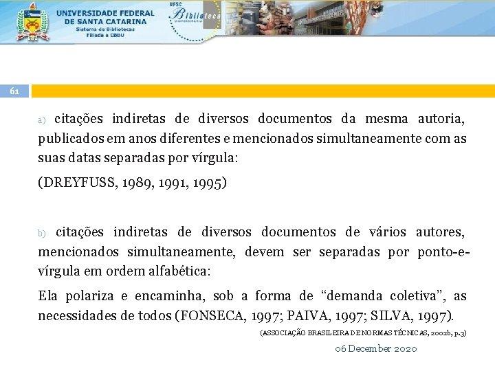 61 citações indiretas de diversos documentos da mesma autoria, publicados em anos diferentes e