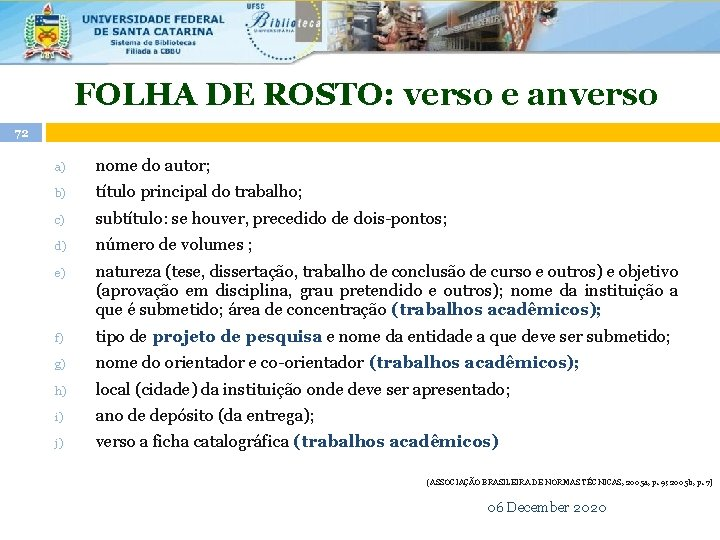 FOLHA DE ROSTO: verso e anverso 72 a) nome do autor; b) título principal