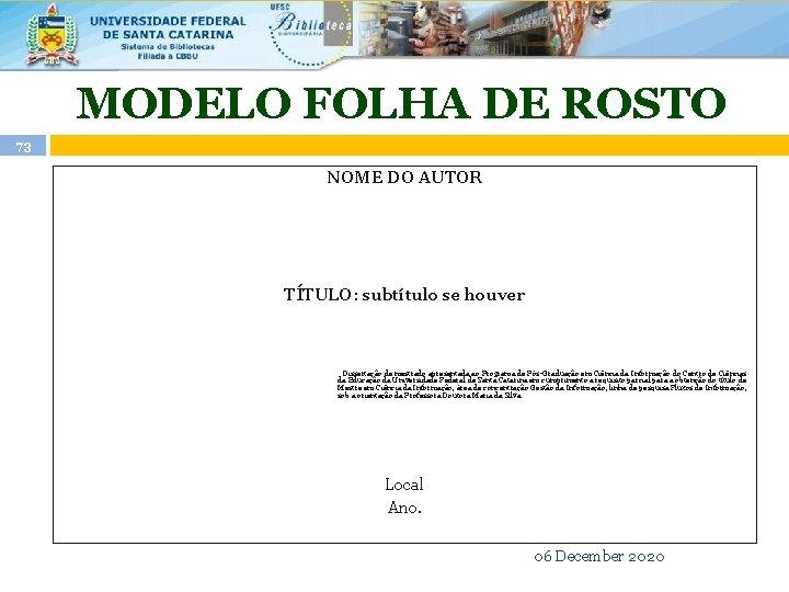 MODELO FOLHA DE ROSTO 73 NOME DO AUTOR TÍTULO: subtítulo se houver Dissertação de