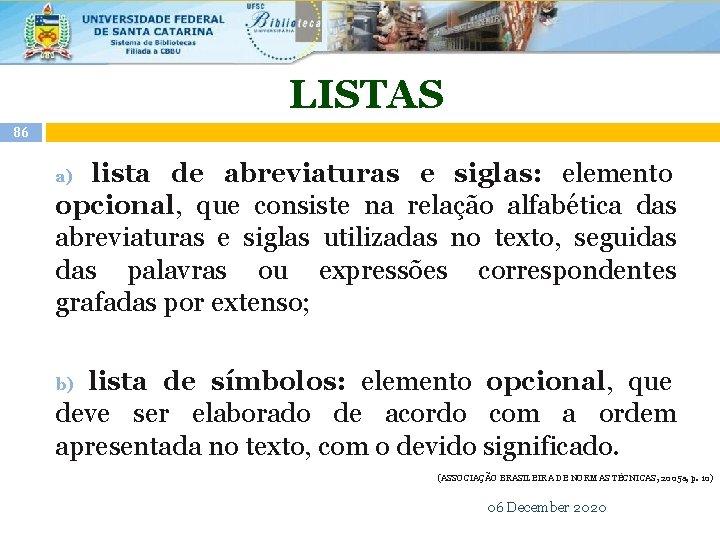 LISTAS 86 lista de abreviaturas e siglas: elemento opcional, que consiste na relação alfabética