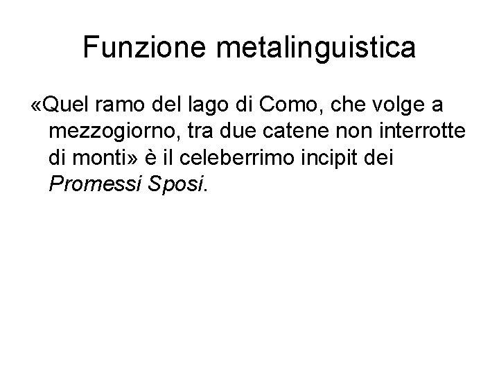 Funzione metalinguistica «Quel ramo del lago di Como, che volge a mezzogiorno, tra due