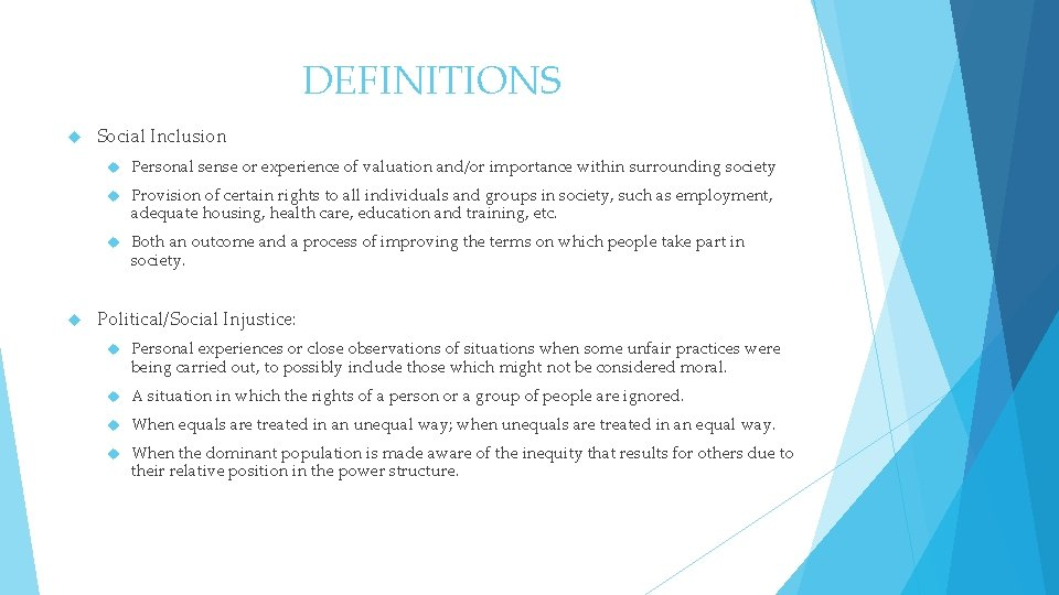 DEFINITIONS Social Inclusion Personal sense or experience of valuation and/or importance within surrounding society